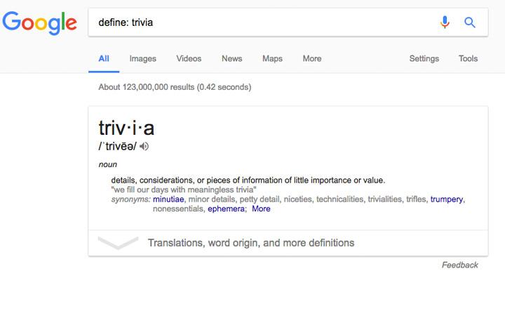 Google definition: trivia