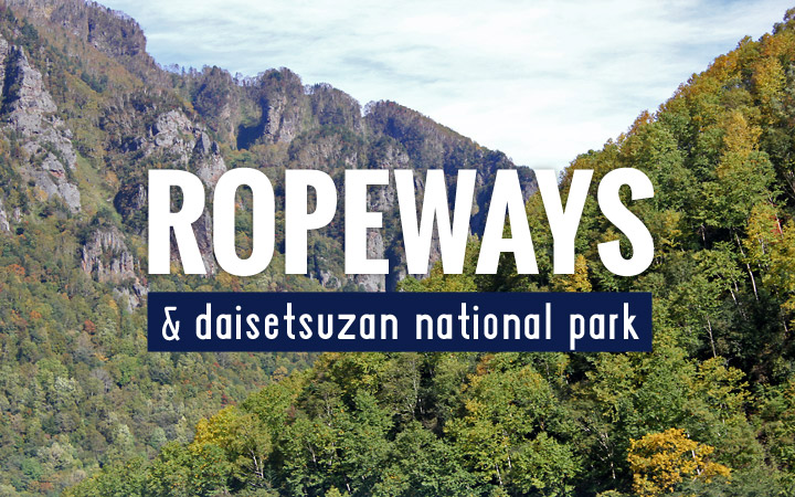 Ropeways & Daisetsuzan National Park